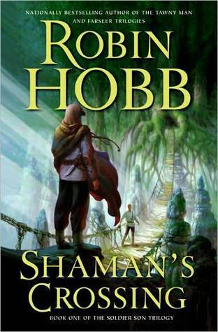 Shaman S Crossing Soldier Son 1 By Robin Hobb