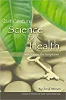 21st Century Science And Health With Key To The Scriptures, First edition