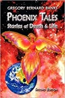 Phoenix Tales: Stories of Death & Life: Amazon Edition