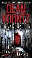 The Dead Town (Dean Koontz's Frankenstein, #5)