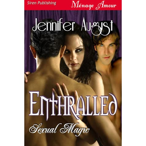 Enthralled [Sexual Magic 1] (Siren Publishing Menage Amour)