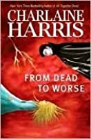 From Dead to Worse (Sookie Stackhouse, #8)