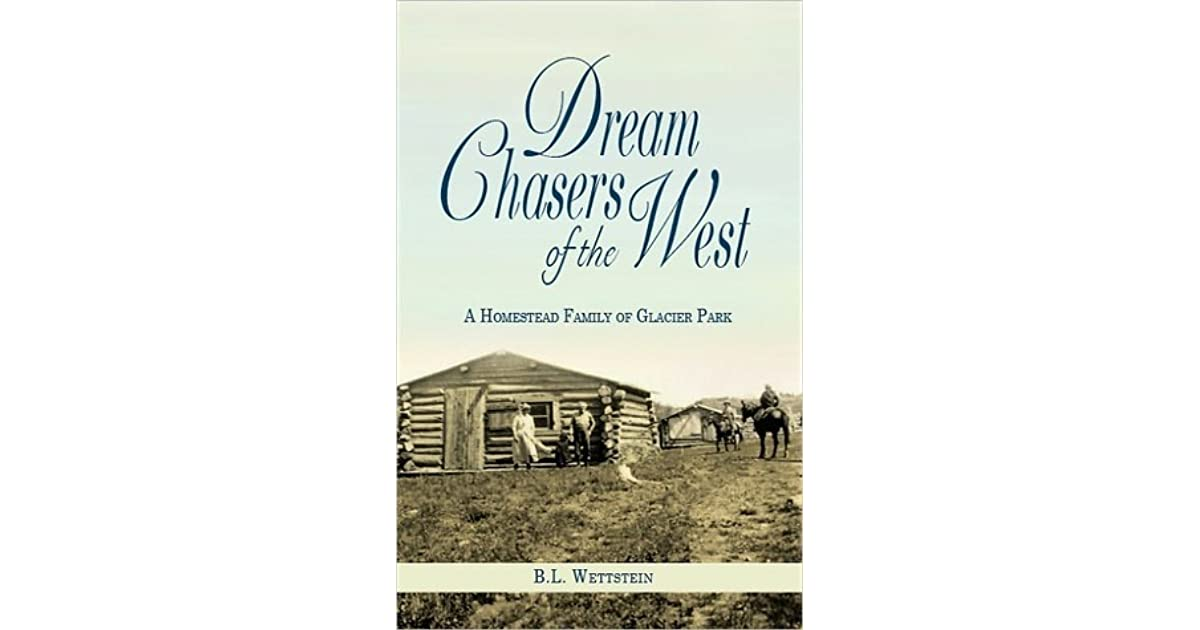 Dream Chasers of the West: A Homestead Family of Glacier