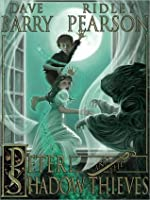 Peter and the Shadow Thieves (Peter and the Starcatchers, #2)