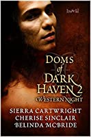 Doms of Dark Haven 2: Western Nights (Truckee Wolves #3; Mountain Masters & Dark Haven #2.5; Hawkeye #3.5)