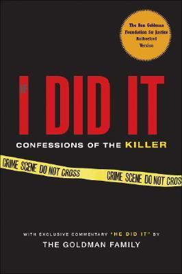 If I Did It: Confessions of the Killer by O J  Simpson