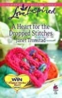 A Heart for the Dropped Stitches (Sisterhood Series #3) (Love Inspired #451)