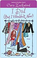 I Did (But I Wouldn't Now) (Crandell Sisters, #2)
