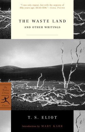 The Waste Land and Other Writings by T.S. Eliot