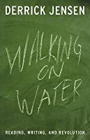 Walking on Water: Reading, Writing, and Revolution