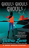 Ghouls, Ghouls, Ghouls (Ghost Hunter Mystery, #5)