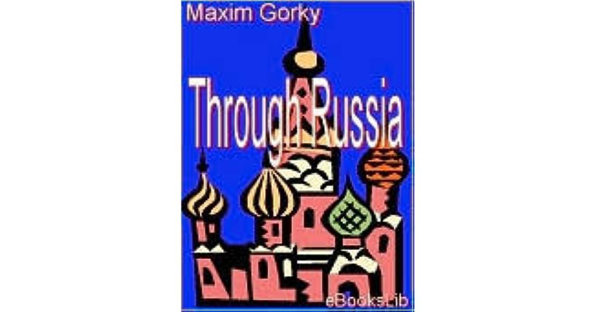 Through Russia By Maxim Gorky