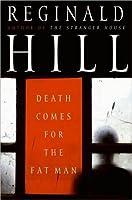 Death Comes For The Fat Man (Dalziel & Pascoe, #22)