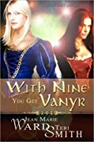 With Nine You Get Vanyr