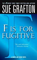 F is for Fugitive (Kinsey Millhone, #6)