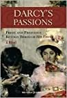 Book cover for Darcy's Passions Pride and Prejudice Through His Eyes