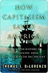 How Capitalism Saved America by Thomas J. DiLorenzo