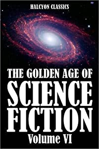 The Golden Age of Science Fiction, Vol. VI