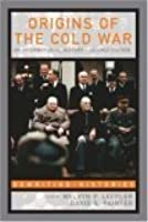 The Origins of the Cold War: An International History (Rewriting Histories)