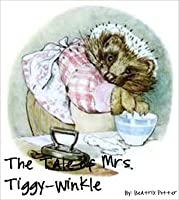 The Tale of Mrs. Tiggy-Winkle (The World of Beatrix Potter: Peter Rabbit)