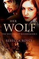 Her Wolf (Westervelt Wolves, #1)