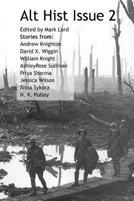 Alt Hist Issue 2: The new magazine of Historical Fiction and Alternate History (Volume 2)