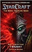 Twilight (StarCraft: The Dark Templar Saga, #3)