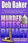 Murder Bites the Bullet (Gertie Johnson, #4)