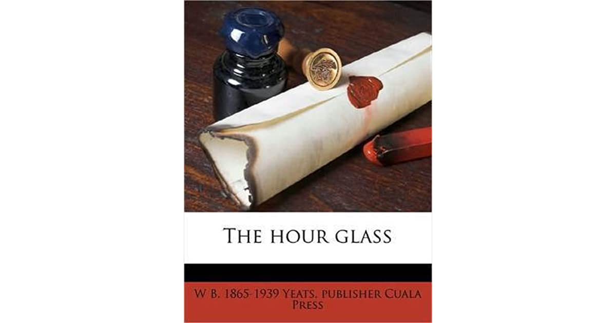 the hour glass yeats william butler