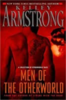 Men of the Otherworld (Otherworld Stories, #I)