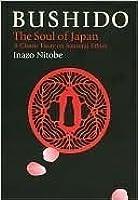 Bushido: The Soul of Japan (Bushido--The Way of the Warrior)