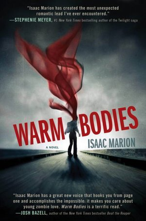 Warm Bodies (Warm Bodies, #1) by Isaac Marion
