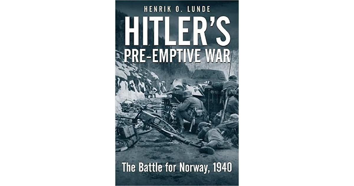 Hitler's Preemptive War: The Battle for Norway, 1940