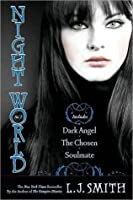 Night World, No. 2: Dark Angel; The Chosen; Soulmate (Night World, #4-6)