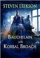 Bauchelain and Korbal Broach: Three Short Novels of the Malazan Empire, Volume One