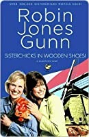 Sisterchicks in Wooden Shoes (Sisterchicks #8)