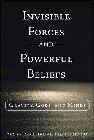 The Chicago Social Brain Network - Invisible Forces and Powerful Beliefs  Gravity, Gods, and Minds (2010)