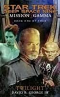 Twilight (Star Trek Deep Space Nine: Mission Gamma, Book 1)