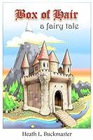 Box of Hair: A Fairy Tale