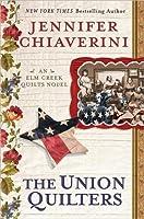 The Union Quilters: An Elm Creek Quilts Novel (Elm Creek Quilts #17)