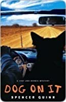 Dog on It (A Chet and Bernie Mystery, #1)