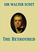 The Waverly Novels: The Betrothed (The Waverly Novels)