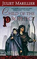 Child of the Prophecy (Sevenwaters, #3)
