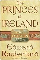 The Princes of Ireland (The Dublin Saga, #1)