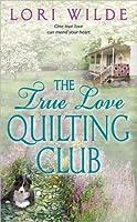 The True Love Quilting Club (Twilight, Texas, #2)