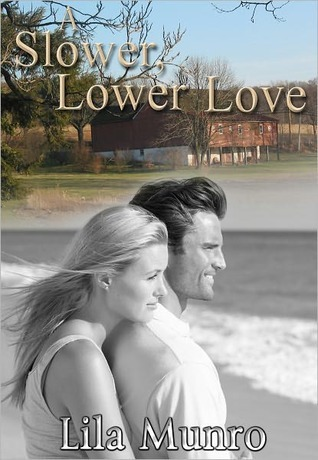 Slower, Lower Love by Lila Munro