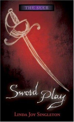 Read Sword Play The Seer 4 By Linda Joy Singleton