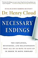 Necessary Endings: The Employees, Businesses, and Relationships That All of Us Have to Give Up in Order to Move Forward