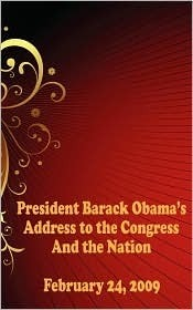 President Barack Obama's Address to the Congress and the Nation - February 24, 2009 (includes the Republican Response)