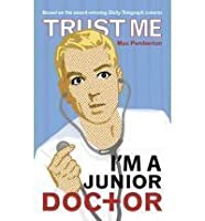 Trust Me I'm a (Junior) Doctor